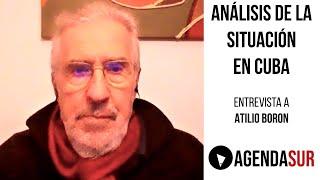 ¿Qué pasa en Cuba? Análisis de Atilio Boron